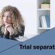 Trial Separation.