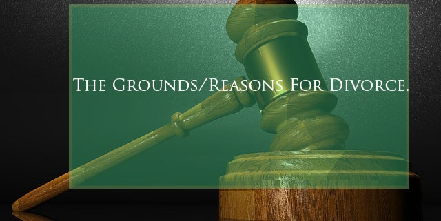 The Grounds/Reasons For Divorce.