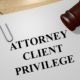 attorney client privilege