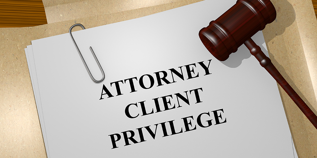 attorney client privilege